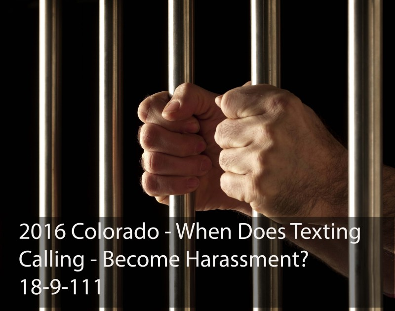 2016 Colorado - When Does Texting - Calling - Become Harassment? 18-9-111