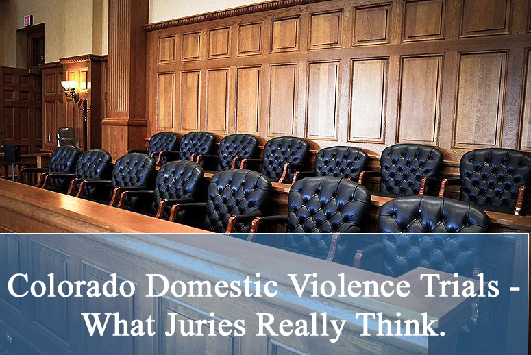 Colorado Domestic Violence Trials - What Juries Really Think